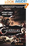 The Gladiators: History's Most Deadly...