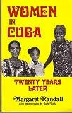 Women in Cuba: Twenty Years Later (0918266149) by Margaret Randall
