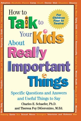 How to Talk to Your Kids About Really Important Things:...