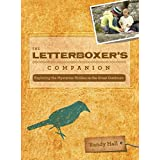The Letterboxer's Companion, 2nd: Exploring the Mysteries Hidden in the Great Outdoors ~ Randy Hall