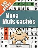 Méga Mots cachés : 600 grilles
