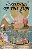 Omar Khayyam Writings of the Sufi: The Mystical Tradition in Islam
