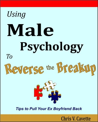 Male psychology how to get him back