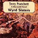 Wyrd Sisters: Discworld #6 (       UNABRIDGED) by Terry Pratchett Narrated by Celia Imrie