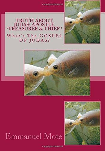 TRUTH About JUDAS: Apostle- Treasurer & Thief !: What's The GOSPEL Of JUDAS?