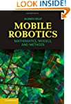 Mobile Robotics: Mathematics, Models,...