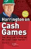Harrington on Cash Games Band 2: Der Weg zum Erfolg bei No-Limit Cash Games - Poker (3981212320) by Dan Harrington
