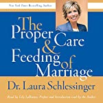 The Proper Care and Feeding of Marriage | Dr. Laura Schlessinger