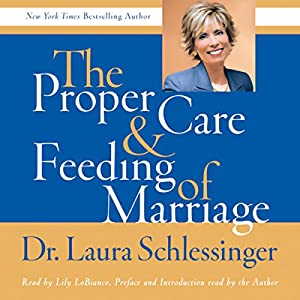 The Proper Care and Feeding of Marriage Audiobook