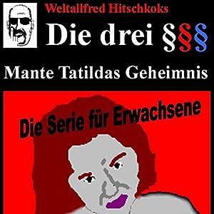 Mante Tatildas Geheimnis (Die drei Paragraphenzeichen) Hörspiel von  Bruder R.,  Bruder B. Gesprochen von:  Bruder R.,  Bruder B.