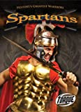 Spartans (Torque Books: History's Greatest Warriors)