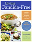 Living Candida-Free: 100 Recipes and...