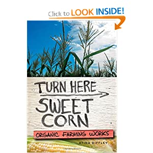 Turn Here Sweet Corn: Organic Farming Works