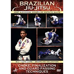 Brazilian Jiu-Jitsu: Choke, Finalization and Guard Passing Techniques