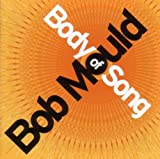 Body Of Song Bob Mould