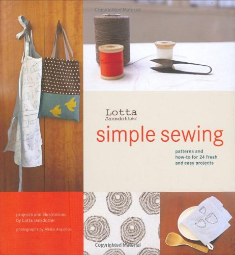 Lotta Jansdotter's Simple Sewing: Patterns and How-To for 24 Fresh and Easy Projects (Sewing Chord compare prices)