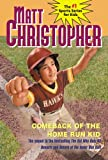 Comeback of the Home Run Kid (Matt Christopher Sports Fiction) (0316018503) by Christopher, Matt