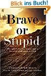 Brave or Stupid (English Edition)