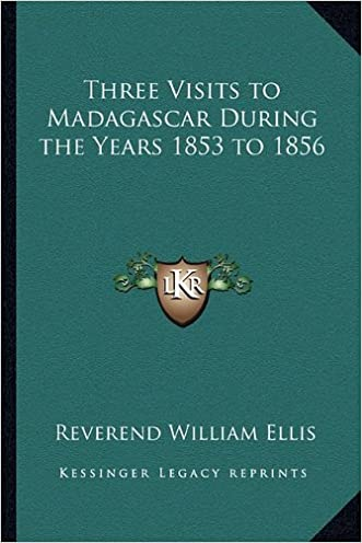 Three Visits to Madagascar During the Years 1853 to 1856