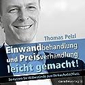 Einwandbehandlung und Preisverhandlung leicht gemacht! So nutzen Sie Widerstände zum Verkaufsabschluss Hörbuch von Thomas Pelzl Gesprochen von:  div.