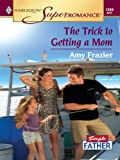 img - for The Trick to Getting a Mom book / textbook / text book