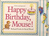 Happy Birthday, Mouse! (0340536357) by Wood, David