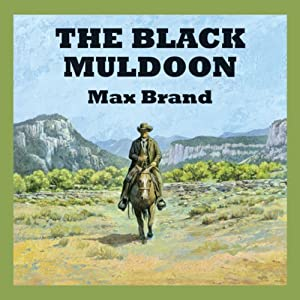 The Black Muldoon | [Max Brand]