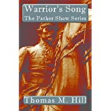 Warrior's Song (The Parker Shaw Series Book 1) ~ Thomas M. Hill