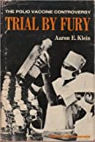 img - for Trial by Fury: The Polio Vaccine Controversy book / textbook / text book