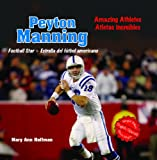 Peyton Manning: Football Star/ Estrella del futbol americano (Amazing Athletes / Atletas Increibles)