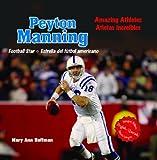 Peyton Manning: Football Star/ Estrella del futbol americano (Amazing Athletes / Atletas Increibles)