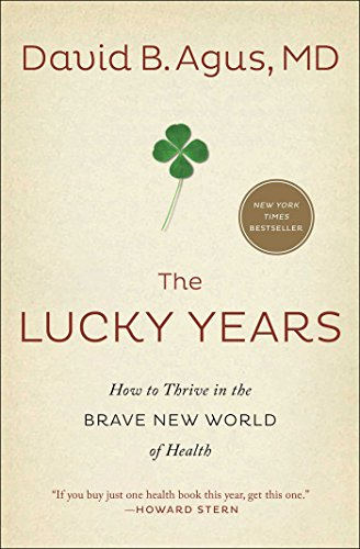 the-lucky-years-how-to-thrive-in-the-brave-new-world-of-health