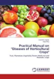 """Practical Manual on """"Diseases of Horticultural Crops"""""""