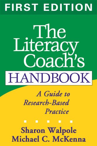 The Literacy Coach's Handbook, First Edition: A Guide to...