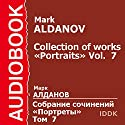 Collection of Works: Portraits, Volume 7 [Russian Edition] Audiobook by Mark Aldanov Narrated by Alexander Rossoshansky