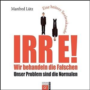 Irre von Manfred Lütz