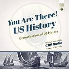 You Are There! US History: Dramatizations of US History Radio/TV von CBS Radio - producer Gesprochen von:  CBS Radio, John Daly