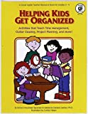 Helping Kids Get Organized: Activities That Teach Time Management, Clutter Clearing, Project Planning, and More! (0866538402) by Spizman, Robyn Freedman