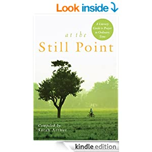 At the Still Point: A Literary Guide to Prayer in Ordinary Time