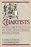 Chartists: Popular Politics in the Industrial Revolution (0704505193) by Thompson, Dorothy