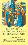 img - for El hombre y la naturaleza en el Renacimiento (Spanish Edition) book / textbook / text book