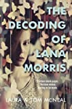img - for [(The Decoding of Lana Morris )] [Author: Laura McNeal] [Jan-2010] book / textbook / text book