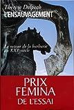L'ensauvagement Prix f�mina essai 2005 (essai fran�ais)
