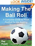 Making the Ball Roll: A Complete Guid...