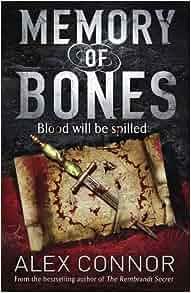 Memory of bones alex connor 9780857389626 for Alex co amazon