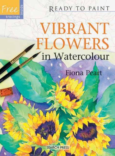 Vibrant Flowers in Watercolour (Ready to Paint) by Fiona Peart (7-Jan-2011) Paperback