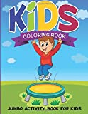 Kids Coloring Book: Jumbo Activity Book For Kids