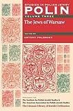 Polin: Studies in Polish Jewry, Volume 3: The Jews of Warsaw