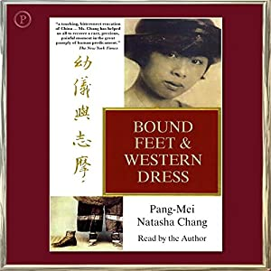 bound feet and western dress chang In this exquisite memoir, chang yu-i bound feet and western dress pang-mei natasha chang, author doubleday books $2295 (0p) isbn 978-0-385-47963-9 buy.