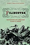 Filibuster: Obstruction and Lawmaking in the U.S. Senate (Princeton Studies in American Politics: Historical, International, and Comparative Perspectives)